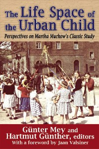 Cover The Life Space of the Urban Child