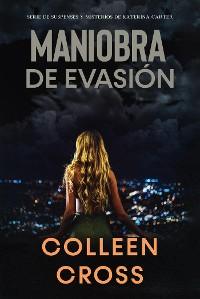 Cover Maniobra de evasión (Un thriller de suspense y misterio de Katerina Carter, detective privada)