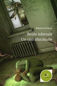 Cover Ibrido infernale - Un caso allucinante