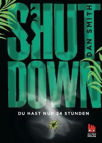 Cover Shut Down - Du hast nur 24 Stunden
