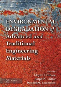 Cover Environmental Degradation of Advanced and Traditional Engineering Materials