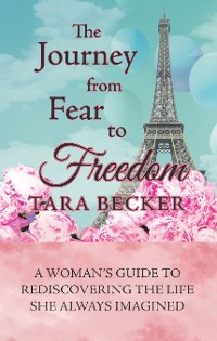 Cover The Journey from Fear to Freedom