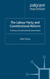 Cover The Labour Party and Constitutional Reform
