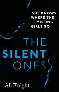 Cover Silent Ones: an unsettling psychological thriller with a shocking twist