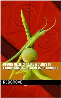Cover Bygone Beliefs: Being a Series of Excursions in the Byways of Thought