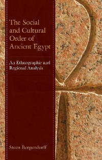 Cover The Social and Cultural Order of Ancient Egypt