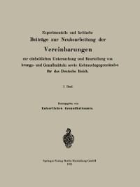 Cover Experimentelle und kritische Beitrage zur Neubearbeitung der Vereinbarungen zur einheitlichen Untersuchung und Beurteilung von Nahrungs- und Genumitteln sowie Gebrauchsgegenstanden fur das Deutsche Reich