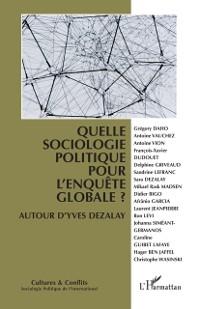 Cover Quelle sociologie politique pour l'enquete globale ?