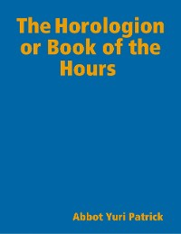 Cover The Horologion or Book of the Hours