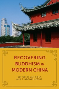 Cover Recovering Buddhism in Modern China