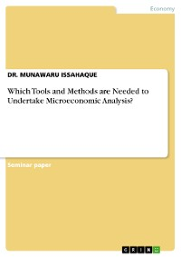 Cover Which Tools and Methods are Needed to Undertake Microeconomic Analysis?