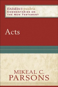 Cover Acts (Paideia: Commentaries on the New Testament)