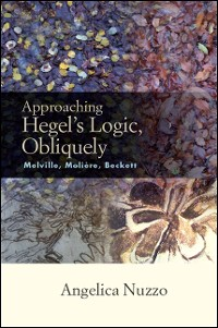 Cover Approaching Hegel's Logic, Obliquely