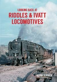 Cover Looking Back At Riddles & Ivatt Locomotives