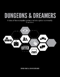 Cover Dungeons & Dreamers: A Story of How Computer Games Became a Global Community (Second Edition)