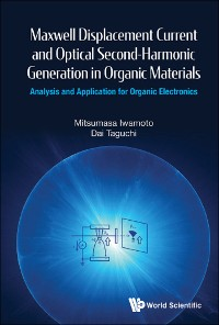 Cover Maxwell Displacement Current And Optical Second-harmonic Generation In Organic Materials: Analysis And Application For Organic Electronics