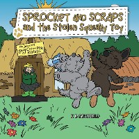 Cover Sprocket and Scraps and the Stolen Squeaky Toy