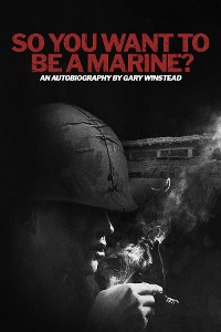 Cover So You Want to be a Marine?