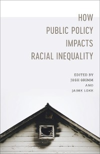 Cover How Public Policy Impacts Racial Inequality