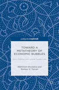 Cover Toward a Metatheory of Economic Bubbles: Socio-Political and Cultural Perspectives