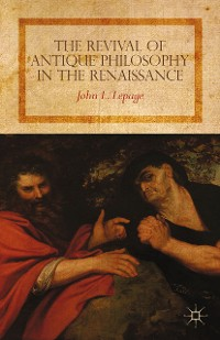 Cover The Revival of Antique Philosophy in the Renaissance