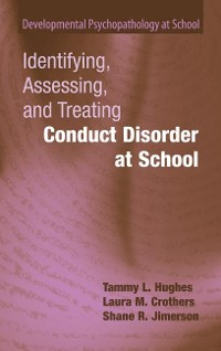 Cover Identifying, Assessing, and Treating Conduct Disorder at School
