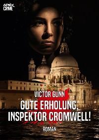 Cover GUTE ERHOLUNG, INSPEKTOR CROMWELL!
