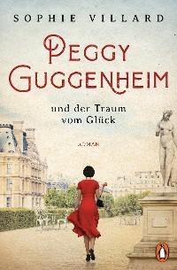 Cover Peggy Guggenheim und der Traum vom Glück