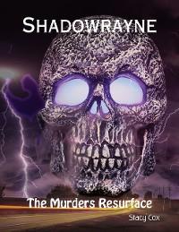 Cover Shadowrayne: The Murders Resurface