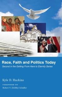 Cover Race, Faith and Politics Today