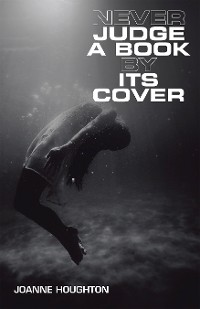 Cover Never Judge a Book by Its Cover
