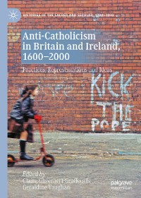 Cover Anti-Catholicism in Britain and Ireland, 1600–2000