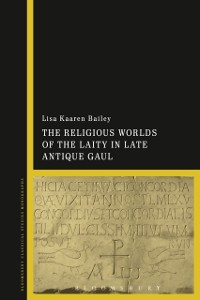 Cover Religious Worlds of the Laity in Late Antique Gaul