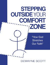 "Cover Stepping Outside Your  Comfort Zone: ""How God Stretches Our Faith"""