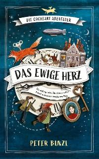 Cover Die Cogheart-Abenteuer: Das ewige Herz