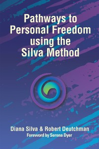 Cover Pathways to Personal Freedom Using the Silva Method