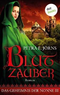 Cover Das Geheimnis der Nonne - Dritter Roman: Blutzauber
