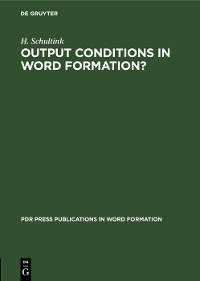 Cover Output Conditions in Word Formation?