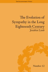 Cover Evolution of Sympathy in the Long Eighteenth Century