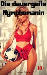 Cover Die dauergeile Nymphomanin