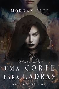 Cover Uma Corte Para Ladras (Um trono para irmãs—Livro #2)
