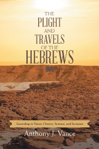 Cover The Plight and Travels of the Hebrews