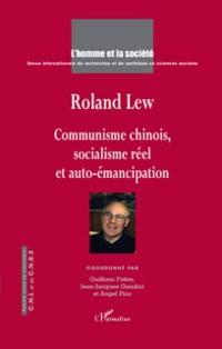 Cover Roland lew - communisme chinois, socialisme reel et auto-ema