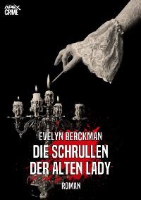 Cover DIE SCHRULLEN DER ALTEN LADY