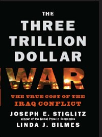 Cover The Three Trillion Dollar War: The True Cost of the Iraq Conflict