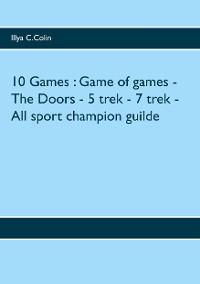 Cover 10 Games : Game of games - The Doors - 5 trek - 7 trek - All sport champion guilde