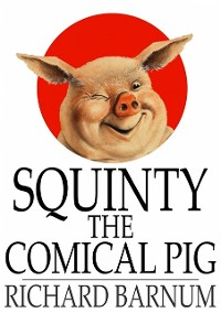 Cover Squinty the Comical Pig
