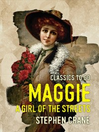 Cover Maggie A Girl of the Streets