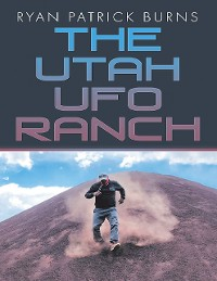 Cover The Utah UFO Ranch