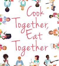 Cover Cook Together, Eat Together